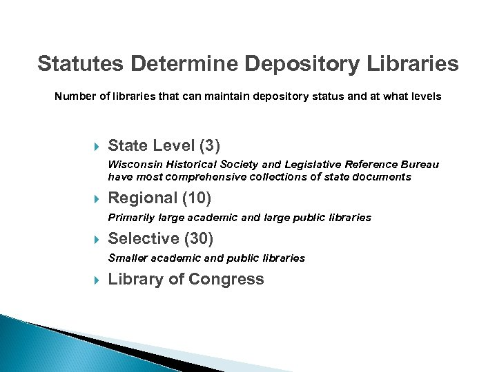 Statutes Determine Depository Libraries Number of libraries that can maintain depository status and at