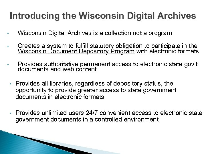 Introducing the Wisconsin Digital Archives • Wisconsin Digital Archives is a collection not a