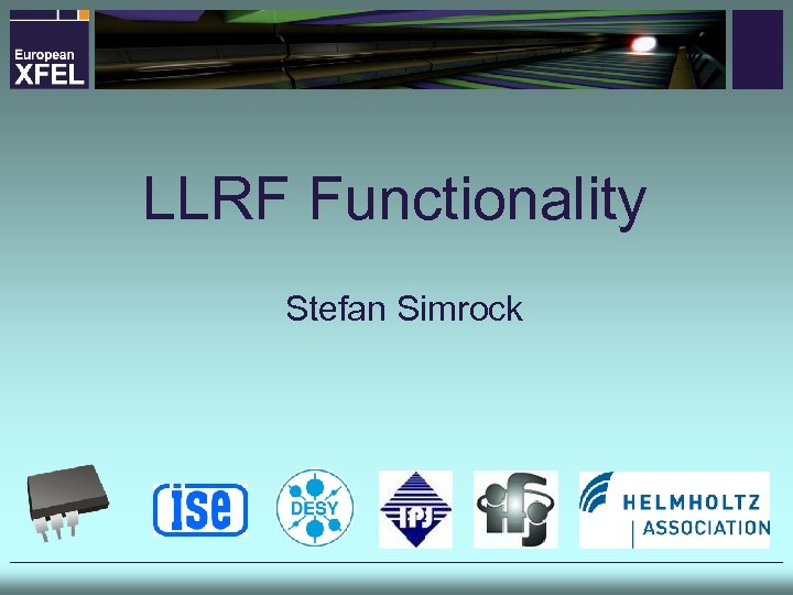 LLRF Functionality Stefan Simrock