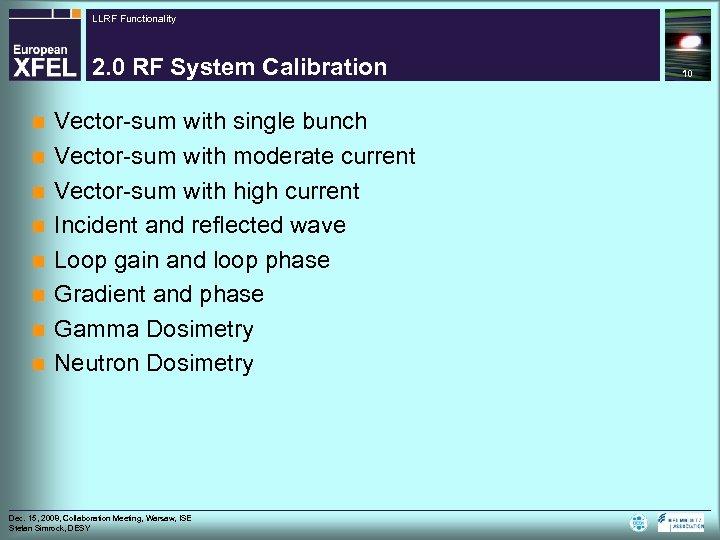 LLRF Functionality 2. 0 RF System Calibration n n n n Vector-sum with single