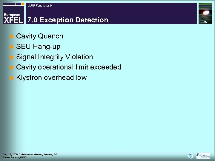 LLRF Functionality 7. 0 Exception Detection n n Cavity Quench SEU Hang-up Signal Integrity