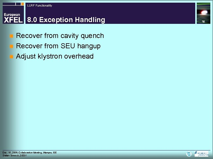 LLRF Functionality 8. 0 Exception Handling Recover from cavity quench n Recover from SEU