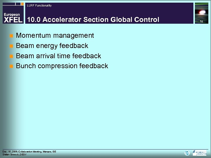 LLRF Functionality 10. 0 Accelerator Section Global Control Momentum management n Beam energy feedback
