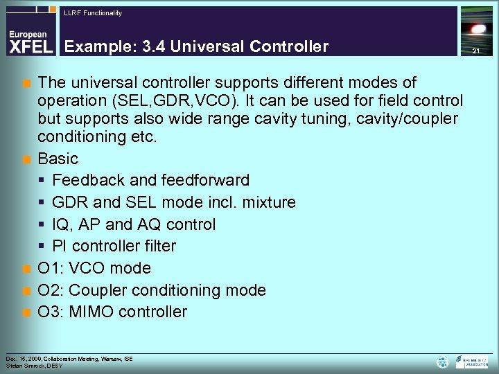 LLRF Functionality Example: 3. 4 Universal Controller n n n The universal controller supports