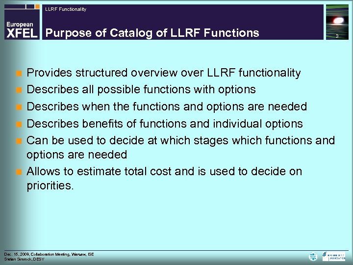 LLRF Functionality Purpose of Catalog of LLRF Functions n n n Provides structured overview