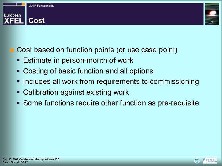 LLRF Functionality Cost n Cost based on function points (or use case point) §