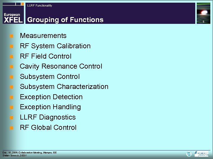 LLRF Functionality Grouping of Functions n n n n n Measurements RF System Calibration