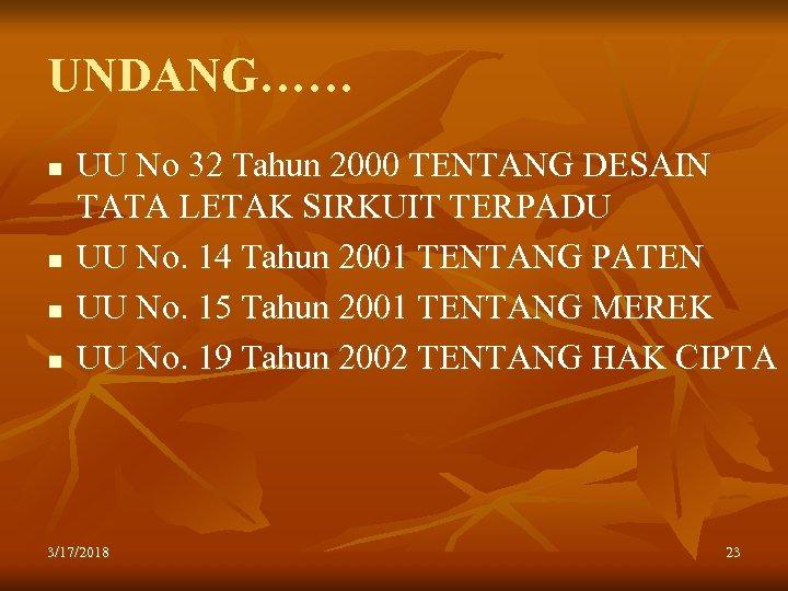 UNDANG…… n n UU No 32 Tahun 2000 TENTANG DESAIN TATA LETAK SIRKUIT TERPADU