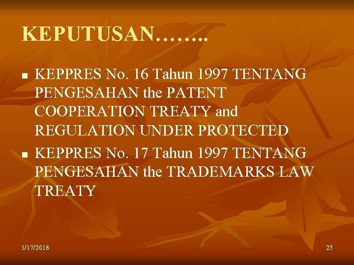 KEPUTUSAN……. . n n KEPPRES No. 16 Tahun 1997 TENTANG PENGESAHAN the PATENT COOPERATION