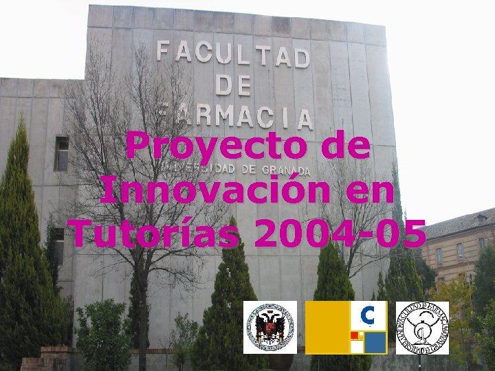 Proyecto de Innovación en Tutorías 2004 -05