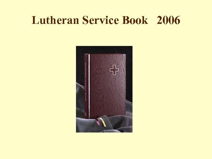Lutheran Service Book 2006