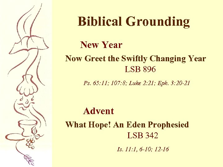 Biblical Grounding New Year Now Greet the Swiftly Changing Year LSB 896 Ps. 65: