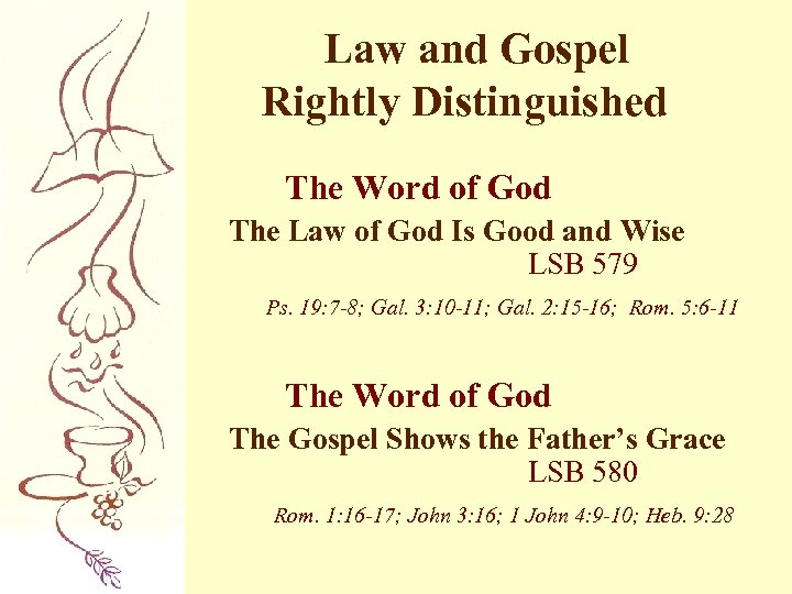 Law and Gospel Rightly Distinguished The Word of God The Law of God Is