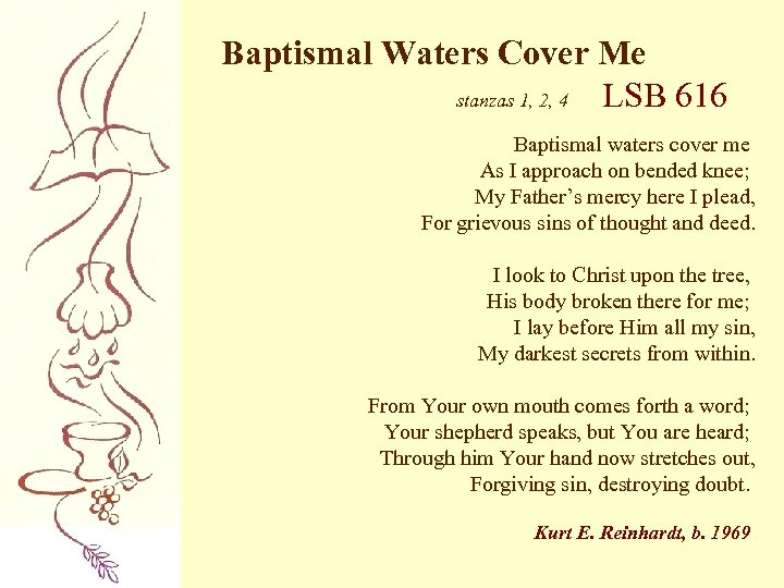 Baptismal Waters Cover Me stanzas 1, 2, 4 LSB 616 Baptismal waters cover me