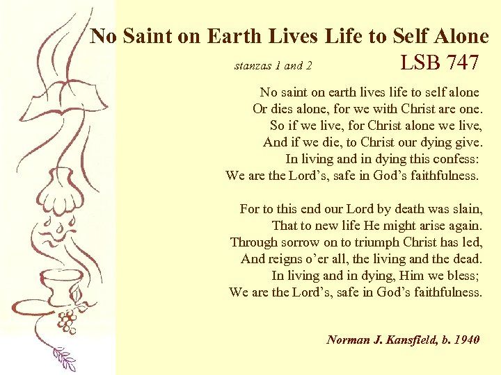 No Saint on Earth Lives Life to Self Alone stanzas 1 and 2 LSB