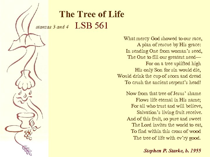 The Tree of Life stanzas 3 and 4 LSB 561 What mercy God showed