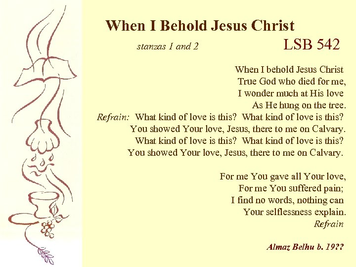 When I Behold Jesus Christ stanzas 1 and 2 LSB 542 When I behold