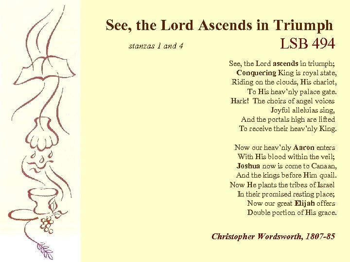 See, the Lord Ascends in Triumph stanzas 1 and 4 LSB 494 See, the