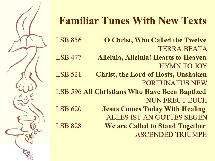 Familiar Tunes With New Texts LSB 856 O Christ, Who Called the Twelve TERRA