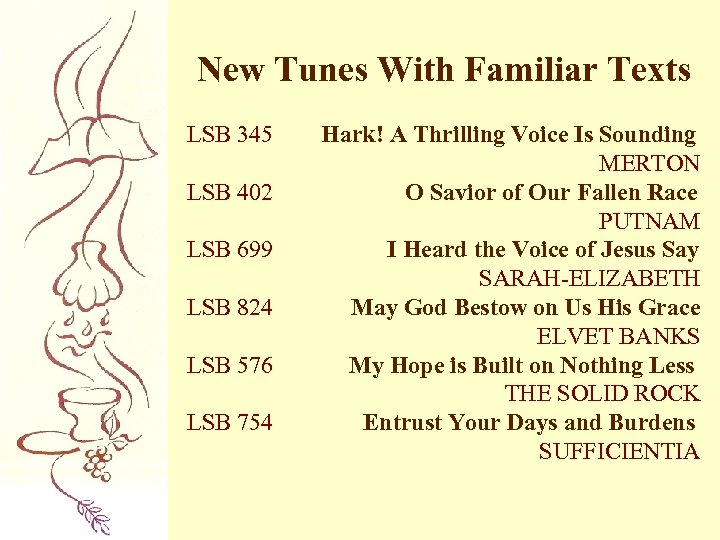 New Tunes With Familiar Texts LSB 345 LSB 402 LSB 699 LSB 824 LSB
