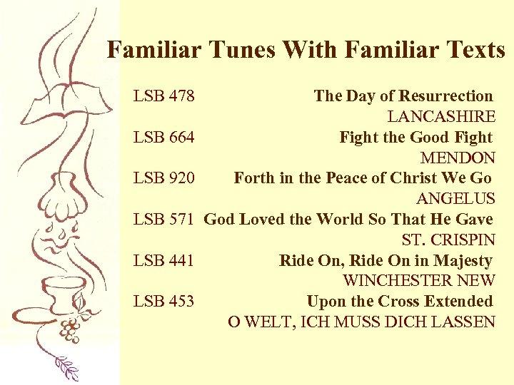 Familiar Tunes With Familiar Texts LSB 478 LSB 664 LSB 920 LSB 571 LSB