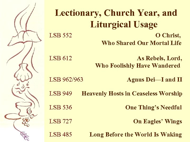 Lectionary, Church Year, and Liturgical Usage LSB 552 O Christ, Who Shared Our Mortal