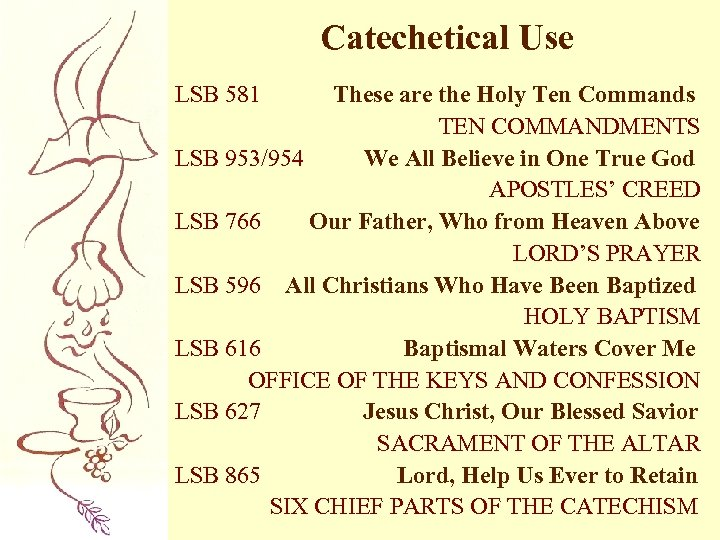 Catechetical Use LSB 581 These are the Holy Ten Commands TEN COMMANDMENTS LSB 953/954