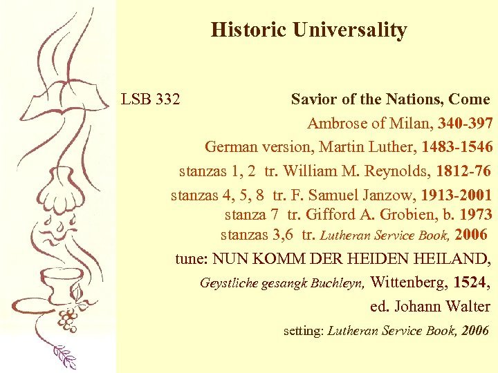 Historic Universality LSB 332 Savior of the Nations, Come Ambrose of Milan, 340 -397