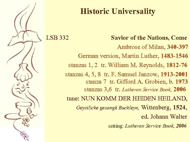 Historic Universality LSB 332 Savior of the Nations, Come Ambrose of Milan, 340 -397