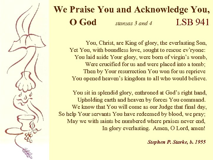 We Praise You and Acknowledge You, O God stanzas 3 and 4 LSB 941