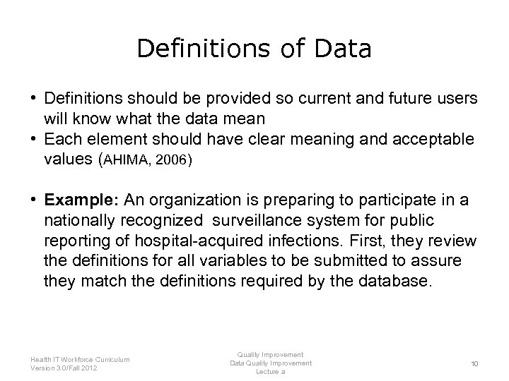 Definitions of Data • Definitions should be provided so current and future users will