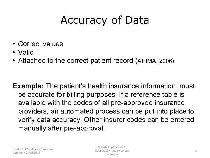 Accuracy of Data • Correct values • Valid • Attached to the correct patient