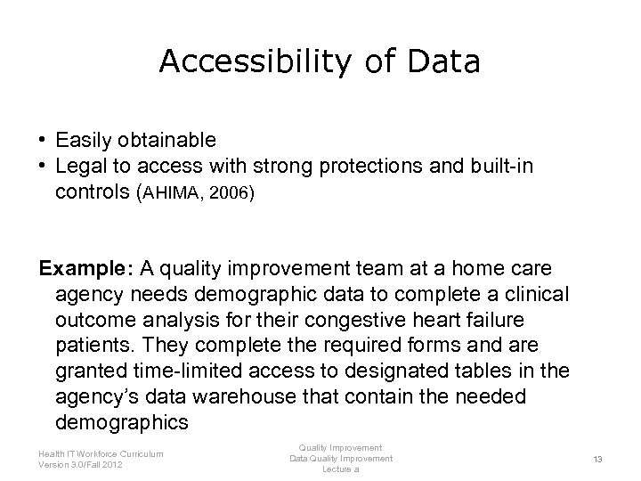 Accessibility of Data • Easily obtainable • Legal to access with strong protections and