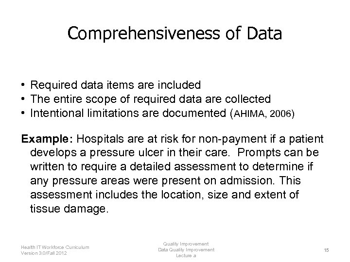 Comprehensiveness of Data • Required data items are included • The entire scope of