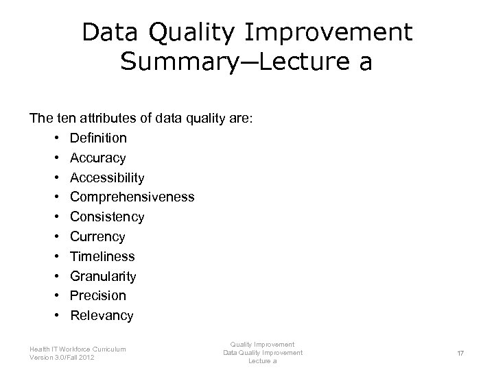 Data Quality Improvement Summary─Lecture a The ten attributes of data quality are: • Definition