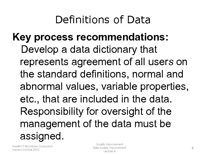Definitions of Data Key process recommendations: Develop a data dictionary that represents agreement of