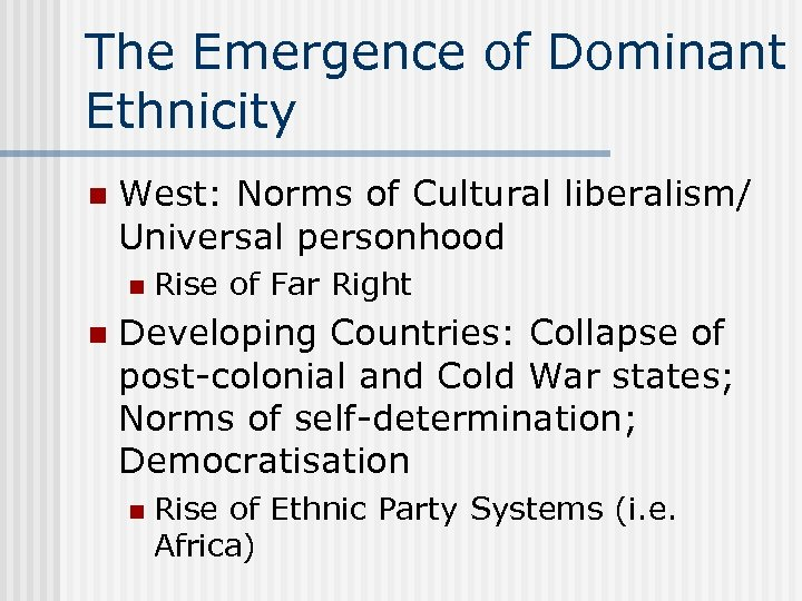 The Emergence of Dominant Ethnicity n West: Norms of Cultural liberalism/ Universal personhood n