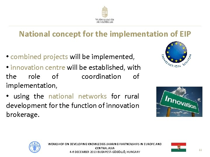 National concept for the implementation of EIP • combined projects will be implemented, •