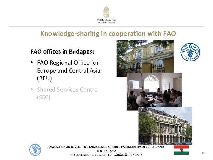 Knowledge-sharing in cooperation with FAO offices in Budapest • FAO Regional Office for Europe