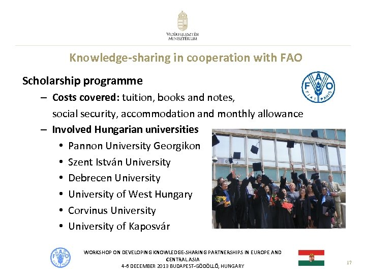 Knowledge-sharing in cooperation with FAO Scholarship programme – Costs covered: tuition, books and notes,