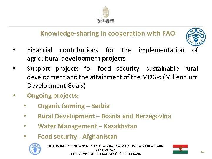 Knowledge-sharing in cooperation with FAO • • • Financial contributions for the implementation of