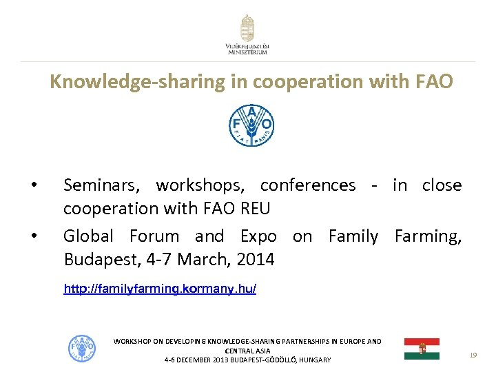 Knowledge-sharing in cooperation with FAO • • Seminars, workshops, conferences - in close cooperation