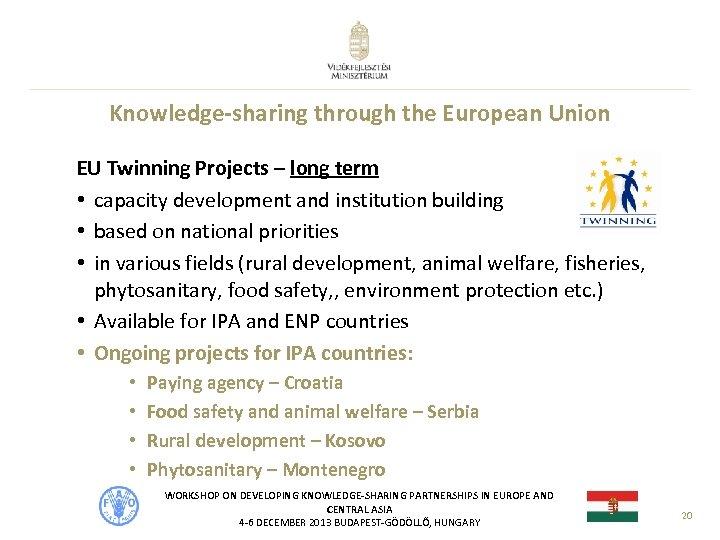 Knowledge-sharing through the European Union EU Twinning Projects – long term • capacity development