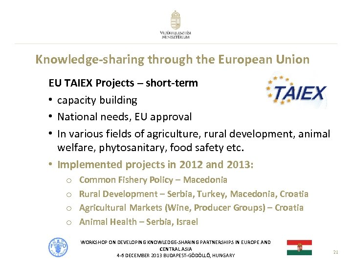 Knowledge-sharing through the European Union EU TAIEX Projects – short-term • capacity building •