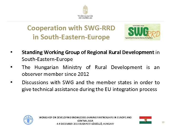 Cooperation with SWG-RRD in South-Eastern-Europe • • • Standing Working Group of Regional Rural