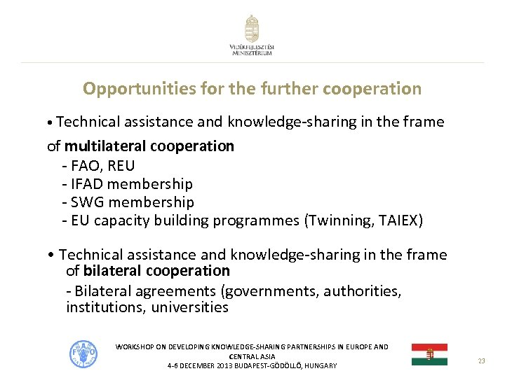 Opportunities for the further cooperation • Technical assistance and knowledge-sharing in the frame of