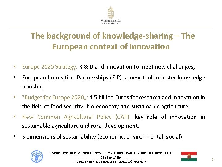 The background of knowledge-sharing – The European context of innovation • Europe 2020 Strategy: