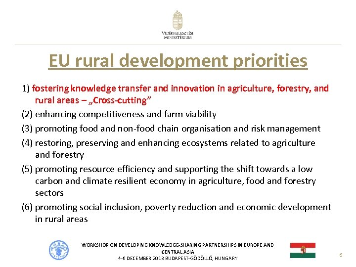 EU rural development priorities 1) fostering knowledge transfer and innovation in agriculture, forestry, and