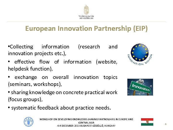 European Innovation Partnership (EIP) • Collecting information (research and innovation projects etc. ), •