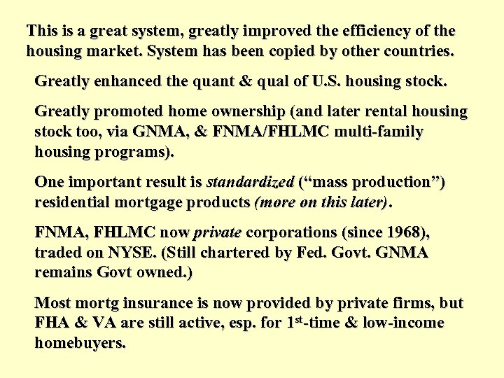 This is a great system, greatly improved the efficiency of the housing market. System